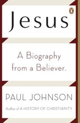 Jesus: A Biography from a Believer. - eBook