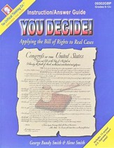 You Decide! Applying the Bill of Rights to Real Cases Grades 7-12 Teacher's Manual