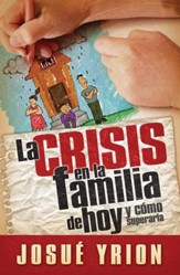 Crisis en la Familia de Hoy (Crisis in Today's Family) - eBook