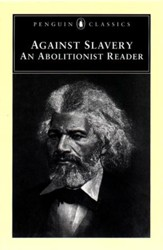 Against Slavery: An Abolitionist Reader - eBook