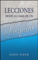 Lecciones desde la Cama de un Hospital (Lessons from a Hospital Bed)