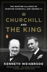Churchill and the King: The Wartime Alliance of Winston Churchill and George VI - eBook