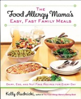 The Food Allergy Mama's Easy, Fast Family Meals: Dairy, Egg, and Nut Free Recipes for Every Day - eBook