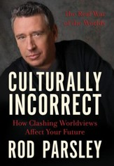 Culturally Incorrect: How Clashing Worldviews Affect Your Future - eBook