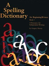 A Spelling Dictionary for Beginning  Writers
