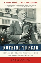 Nothing to Fear: FDR's Inner Circle and the Hundred Days That Created ModernAmerica - eBook