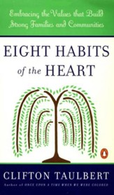 Eight Habits of the Heart: Embracing the Values that Build Strong Families and Communities - eBook