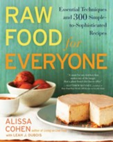 Raw Food for Everyone: Essential Techniques and 300 Simple-to-Sophisticated Recipes - eBook