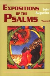 Expositions on the Psalms, Vol. 3: Psalms 51-72 (Works of Saint Augustine)