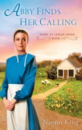 Abby Finds Her Calling: Home at Cedar Creek, Book One - eBook