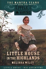 Little House in the Highlands, The Martha Years #1