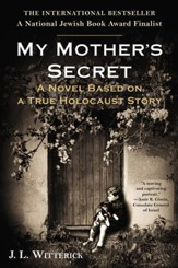 Anne frank remembered ebook miep gies alison leslie gold my mothers secret a novel based on a true holocaust story ebook fandeluxe Epub