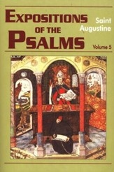 Expositions on the Psalms, Vol. 5: Psalms 99-120 (Works of Saint Augustine)