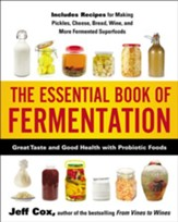 The Essential Book of Fermentation: Great Taste and Good Health with Probiotic Foods - eBook