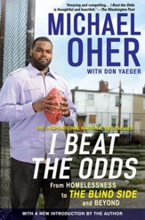 I Beat The Odds: From Homelessness, to The Blind Side, and Beyond - eBook