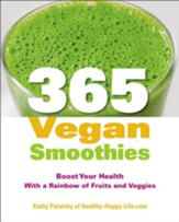 365 Vegan Smoothies: Boost Your Health With a Rainbow of Fruits and Veggies - eBook