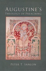 Augustine's Theology of Preaching