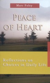Peace of Heart: Reflections on Choices in Daily Life