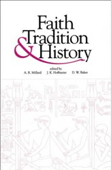 Faith, Tradition, and History: Old Testament Historiography in Its Near Eastern Context