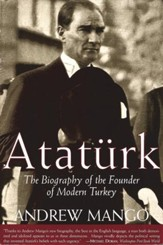 Ataturk: The Biography of the founder of Modern Turkey - eBook