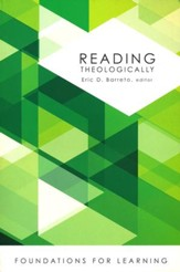 Reading Theologically [Foundations for Learning]