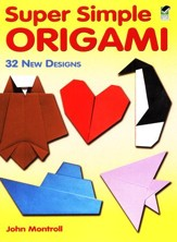 Super Simple Origami: 32 New Designs