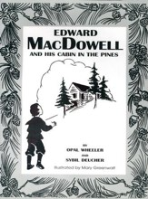 Edward MacDowell and His Cabin in the Pines