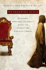 Dethroning Jesus: Exposing Popular Culture's Quest to Unseat the Biblical Christ - eBook