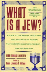 What Is A Jew?: A Guide To The Beliefs, Traditions, And Practices Of Judaism That Answers.......