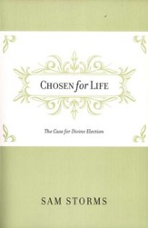 Chosen for Life: The Case for Divine Election