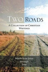 Two Roads: A Collection of Christian Writings - eBook