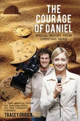 The Courage of Daniel: Special Report from Christian News - eBook