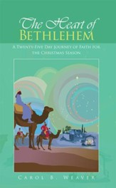 The Heart of Bethlehem: A Twenty-Five Day Journey of Faith for the Christmas Season - eBook