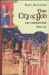 The City of God: Books 11-22