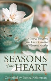 Seasons of the Heart: A Year of Devotions from One Generation of Women to Another - eBook