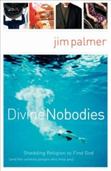 Divine Nobodies: Shedding Religion to Find God (and the unlikely people who help you) - eBook