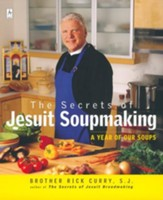 The Secrets of Jesuit Soupmaking: A Year of Our Soups - eBook