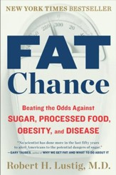 Fat Chance: Beating the Odds Against Sugar, Processed Food, Obesity, and Disease - eBook