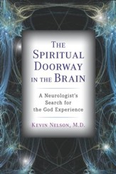 The Spiritual Doorway in the Brain: A Neurologist's Search for the God Experience - eBook