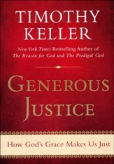 Generous Justice: How God's Grace Makes Us Just [Paperback]