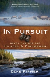 In Pursuit: Devotions for the Hunter and Fisherman - eBook