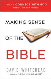 Making Sense of the Bible: How to Connect With God Through His Word - eBook