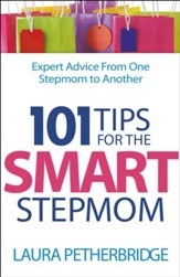 101 Tips for the Smart Stepmom: Expert Advice From One Stepmom to Another - eBook