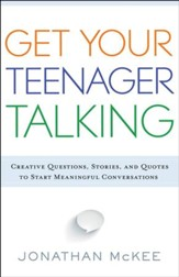Get Your Teenager Talking: Creative Questions, Stories, and Quotes to Start Meaningful Conversations - eBook