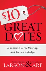 $10 Great Dates: Connecting Love, Marriage, and Fun on a Budget - eBook