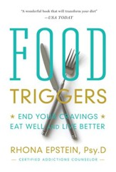 Food Triggers: End Your Cravings. Eat Well and Live Better - eBook