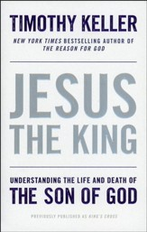 Jesus the King: Understanding the Life and Death of   the Son of God - Slightly Imperfect