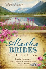 The Alaska Brides Collection: Five Romances Persevere in the Alaska Wilderness - eBook
