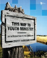 This Way to Youth Ministry: An Introduction to the Adventure