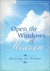 Open the Windows of Heaven: Blessings for Women - eBook